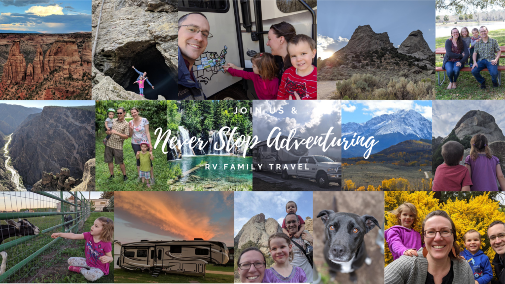 Never Stop Adventuring family & RV life collage